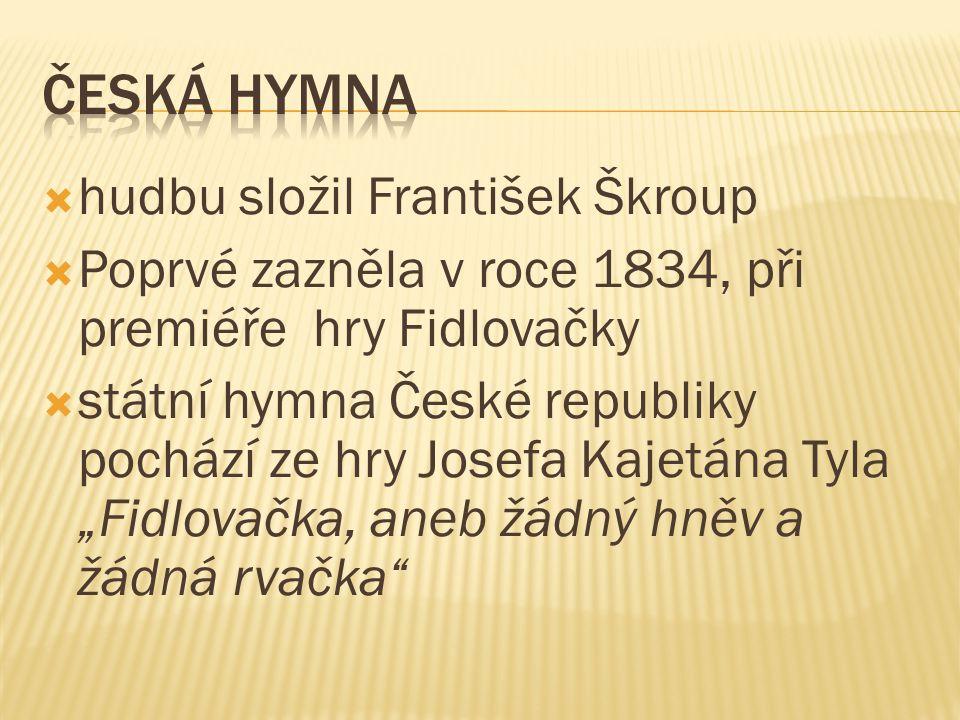 ČESKÁ HYMNA hudbu složil František Škroup
