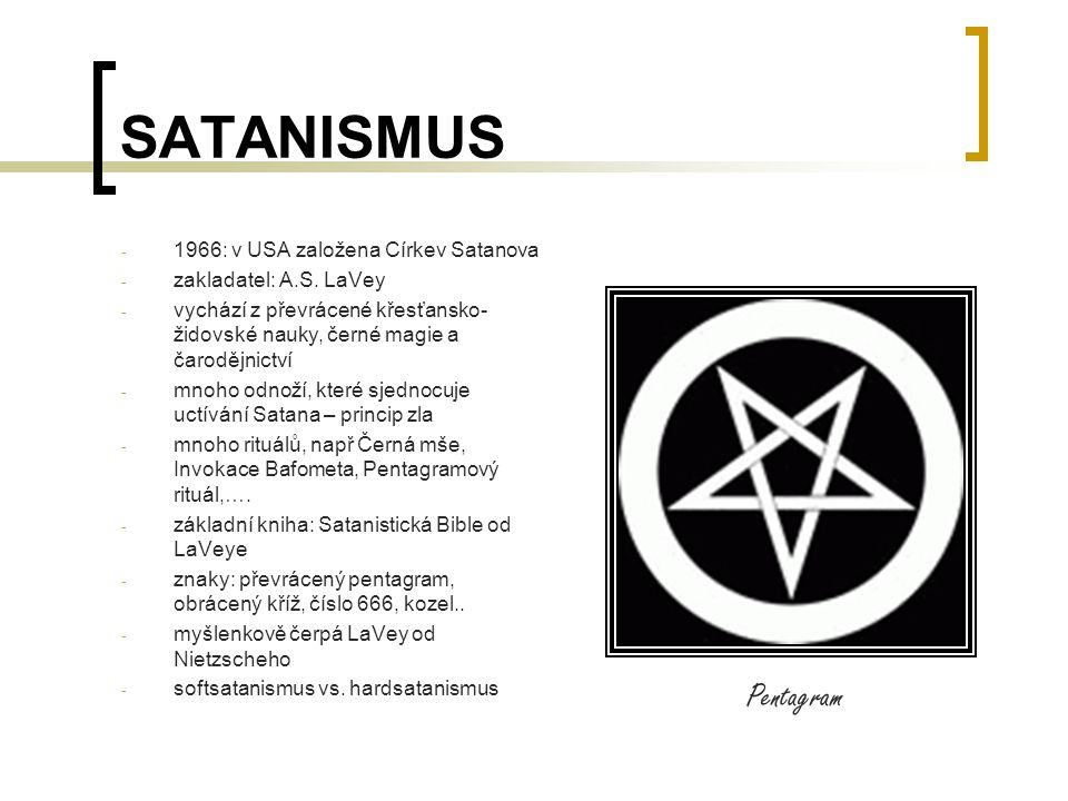 SATANISMUS Pentagram 1966: v USA založena Církev Satanova