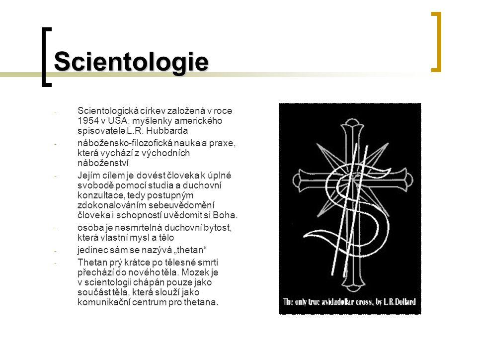Scientologie Scientologická církev založená v roce 1954 v USA, myšlenky amerického spisovatele L.R. Hubbarda.