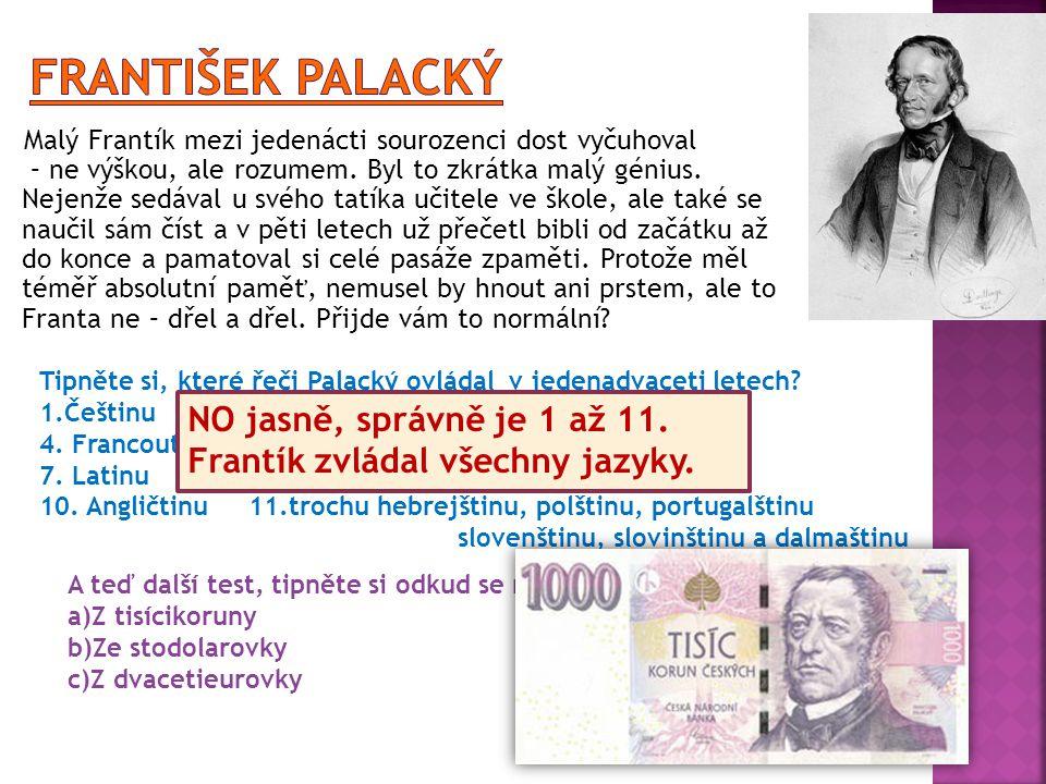 František Palacký NO jasně, správně je 1 až 11.