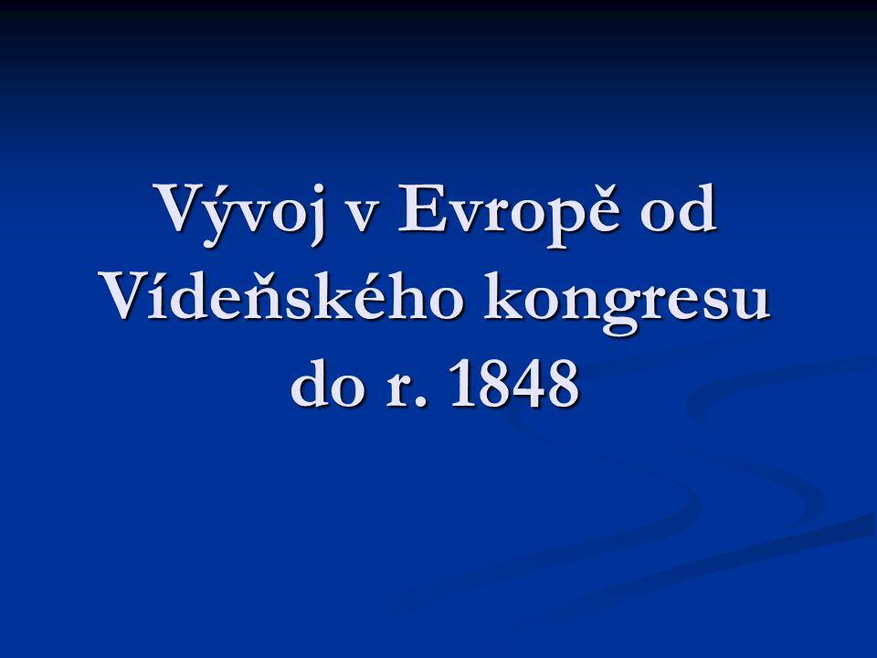 Vývoj v Evropě od Vídeňského kongresu do r. 1848