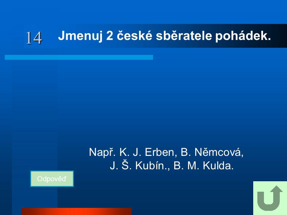 Jmenuj 2 české sběratele pohádek.