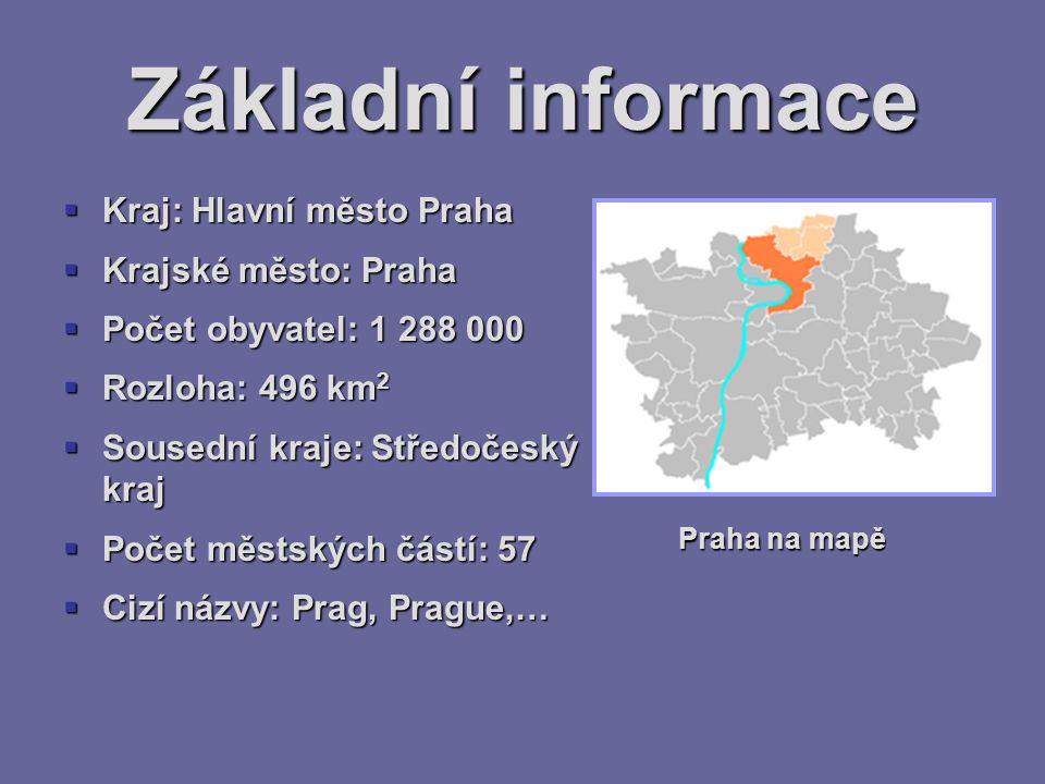 Základní informace Kraj: Hlavní město Praha Krajské město: Praha