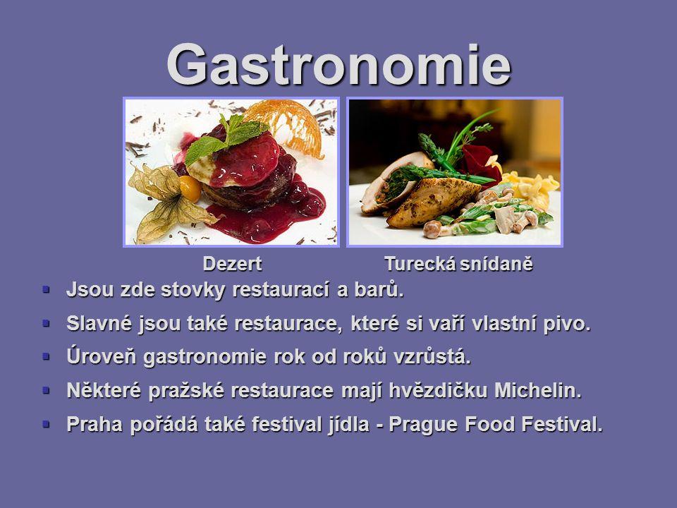 Gastronomie Jsou zde stovky restaurací a barů.
