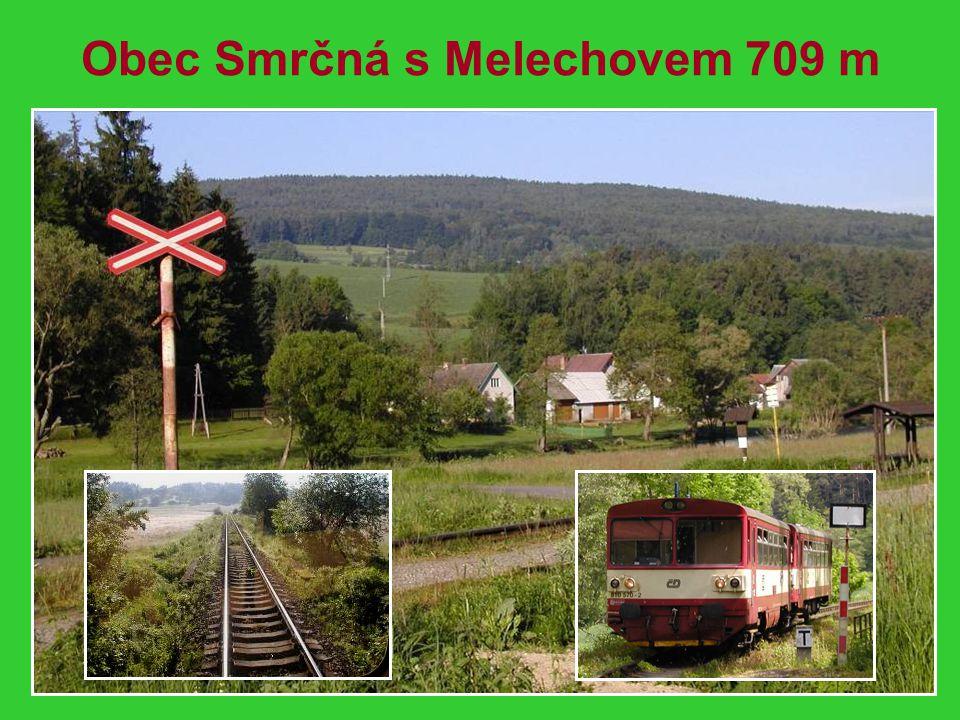 Obec Smrčná s Melechovem 709 m