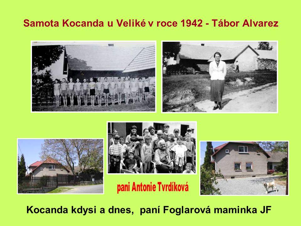 Samota Kocanda u Veliké v roce 1942 - Tábor Alvarez