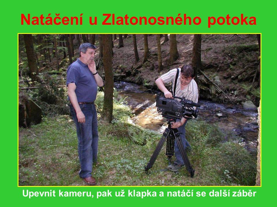 Natáčení u Zlatonosného potoka