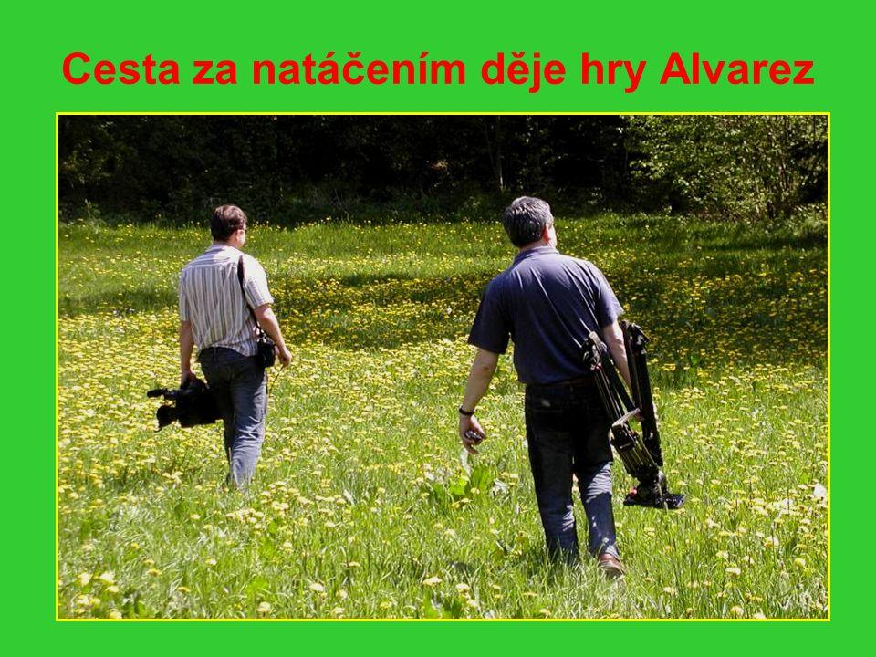 Cesta za natáčením děje hry Alvarez