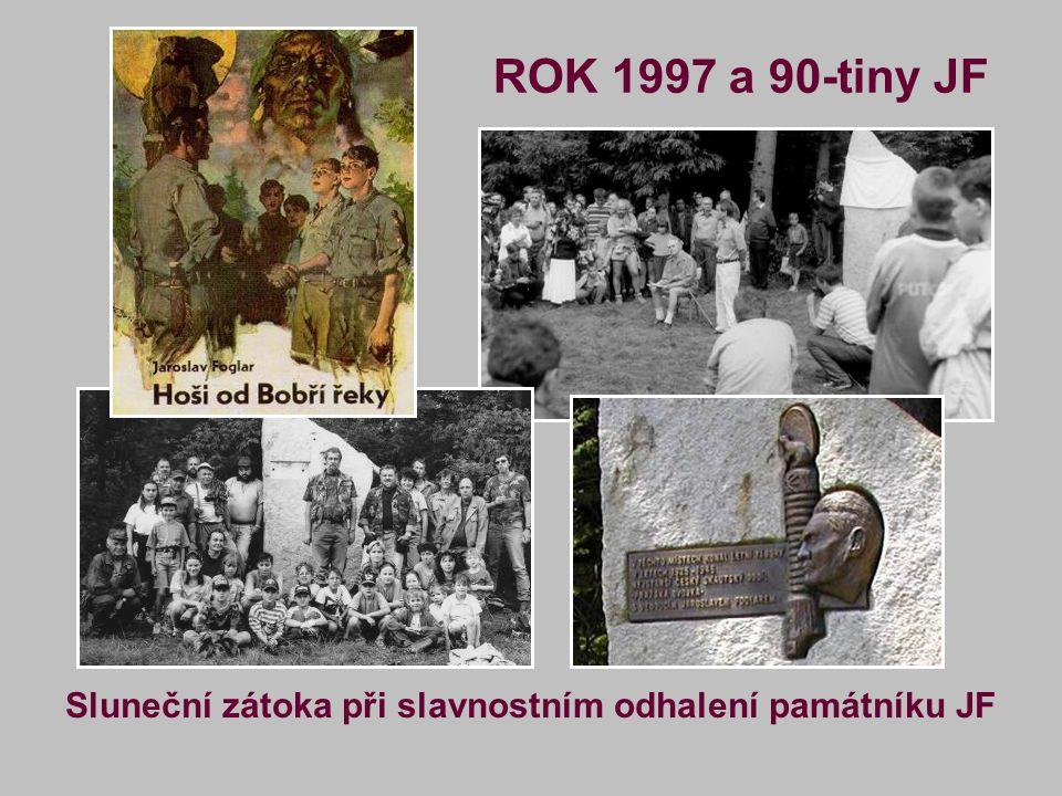 ROK 1997 a 90-tiny JF Sluneční zátoka při slavnostním odhalení památníku JF
