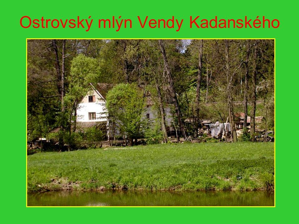 Ostrovský mlýn Vendy Kadanského