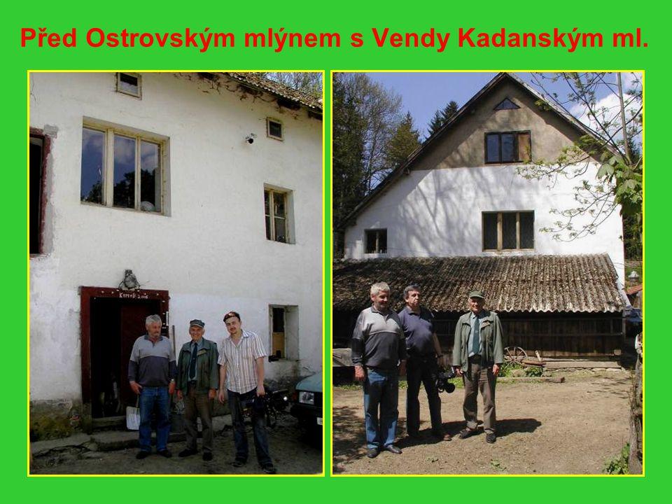 Před Ostrovským mlýnem s Vendy Kadanským ml.