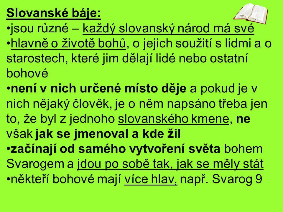 Slovanské báje: jsou různé – každý slovanský národ má své.
