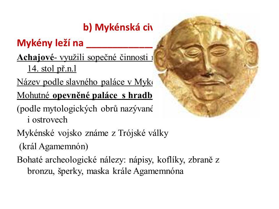 b) Mykénská civilizace