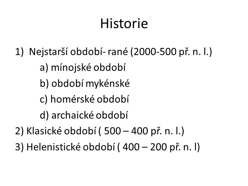 Historie Nejstarší období- rané (2000-500 př. n. l.)