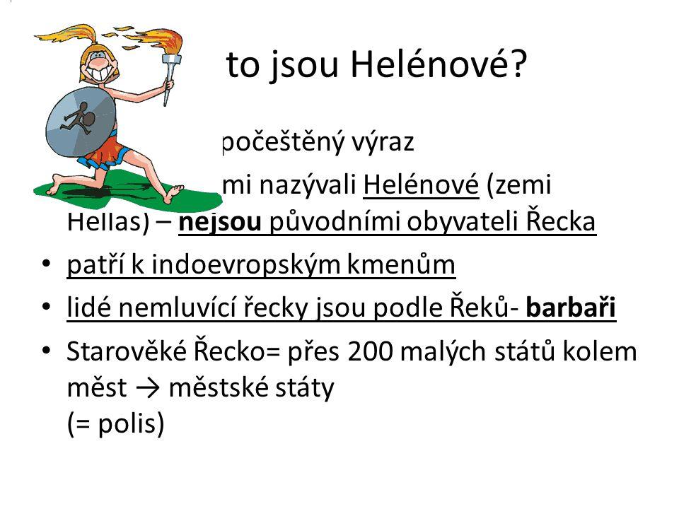 Kdo to jsou Helénové Slovo Řek je počeštěný výraz