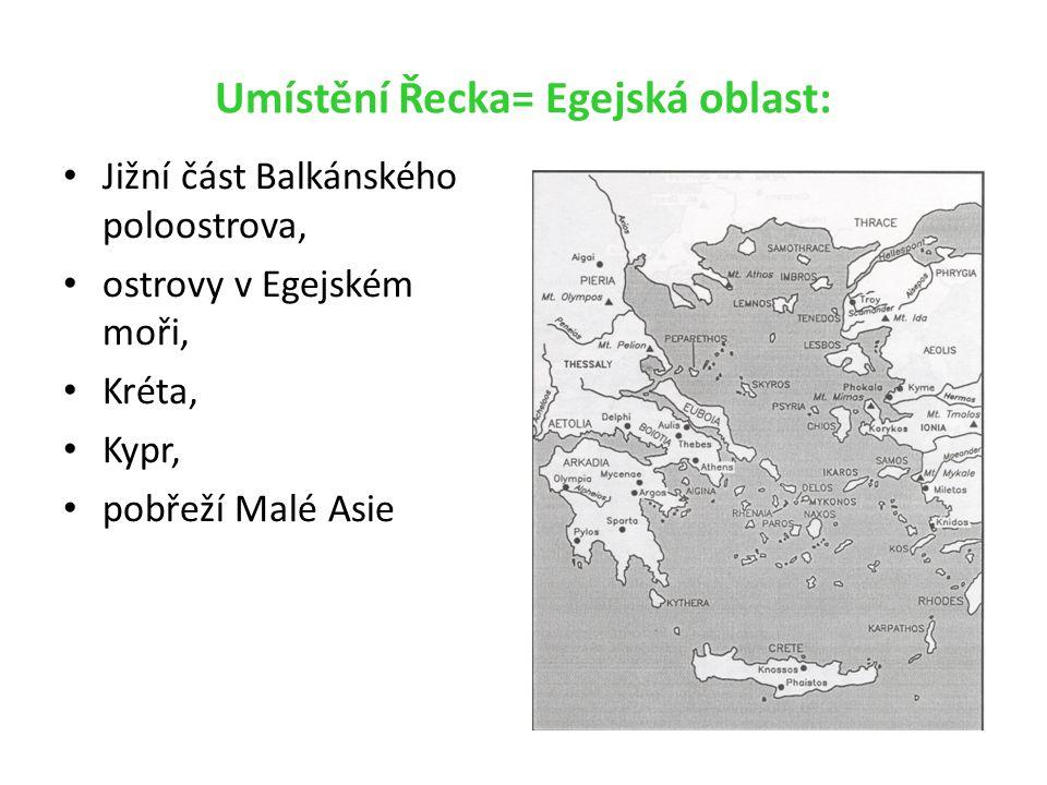 Umístění Řecka= Egejská oblast: