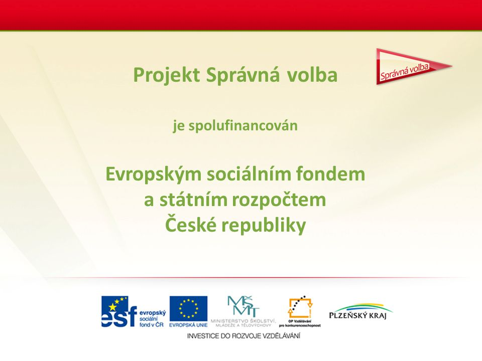 Evropským sociálním fondem a státním rozpočtem České republiky