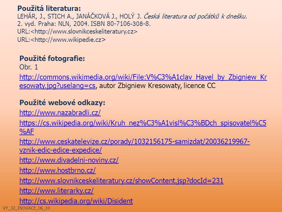 Použitá literatura: LEHÁR, J. , STICH A. , JANÁČKOVÁ J. , HOLÝ J
