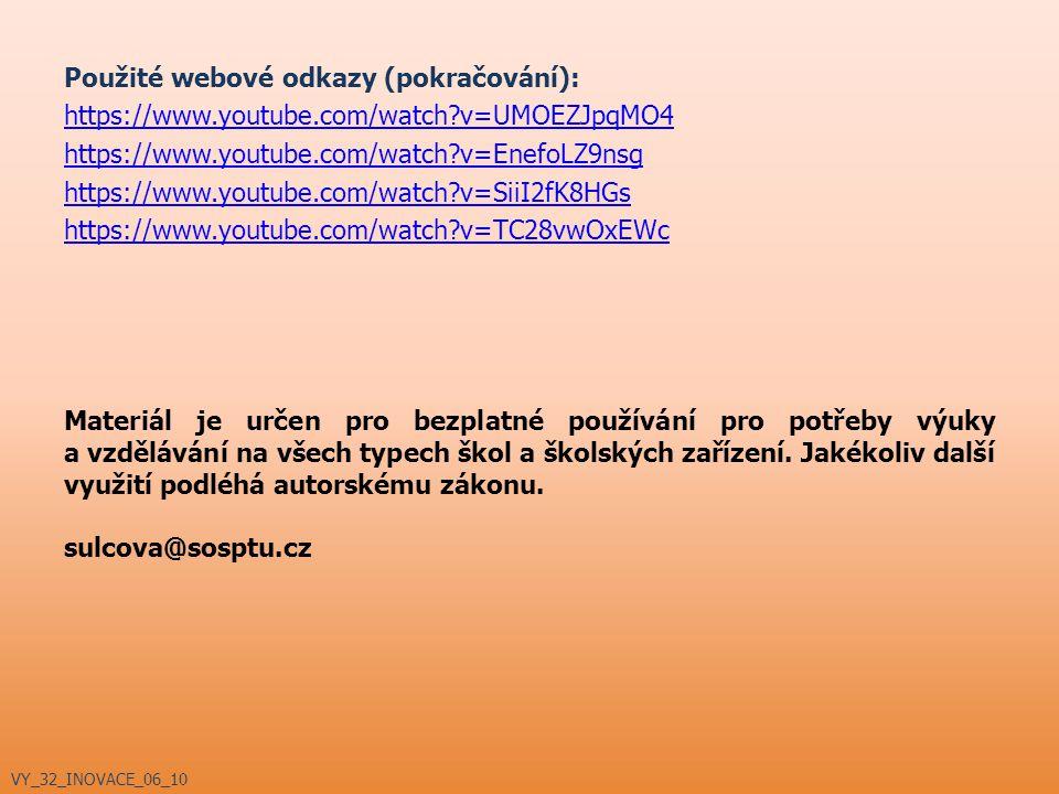 Použité webové odkazy (pokračování): https://www. youtube. com/watch