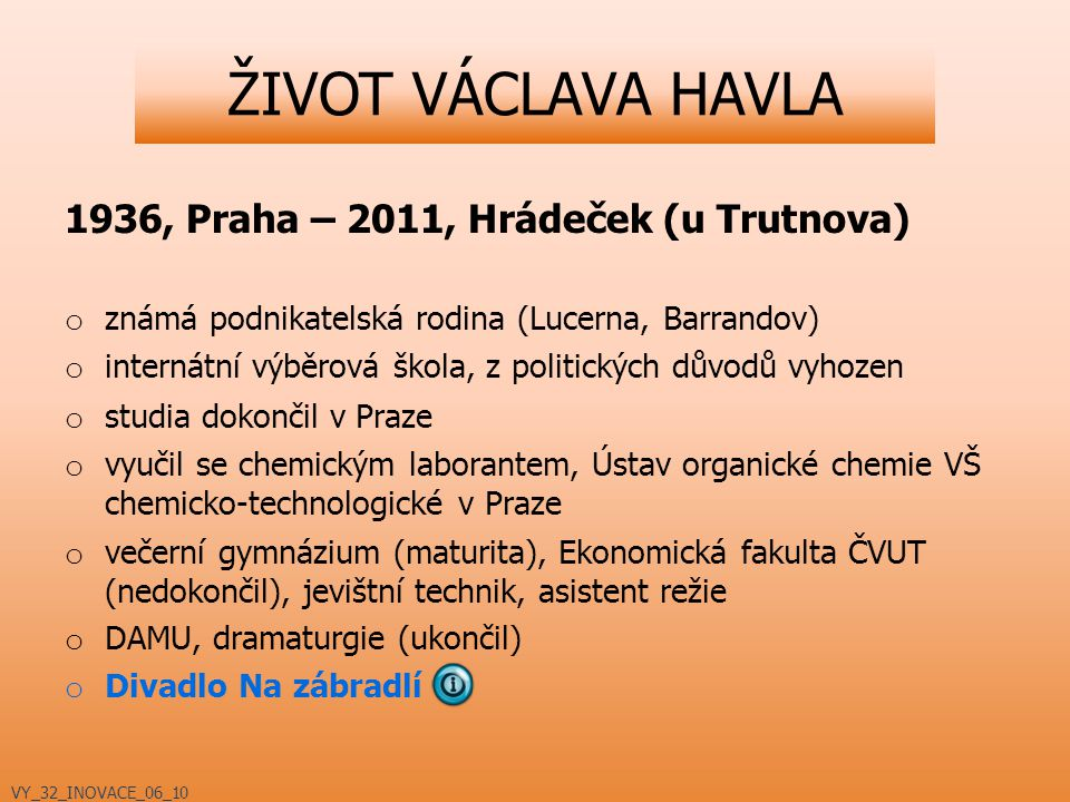 ŽIVOT VÁCLAVA HAVLA 1936, Praha – 2011, Hrádeček (u Trutnova)