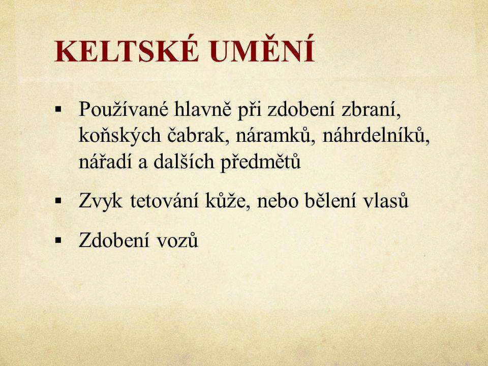 KELTSKÉ UMĚNÍ Používané hlavně při zdobení zbraní, koňských čabrak, náramků, náhrdelníků, nářadí a dalších předmětů.