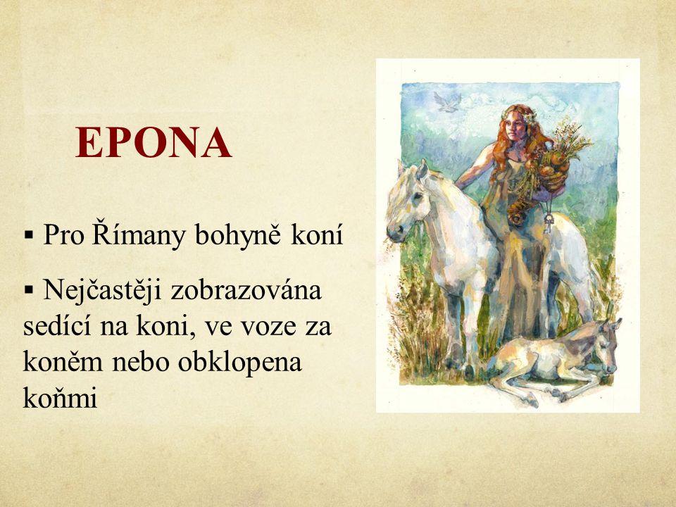 EPONA Pro Římany bohyně koní