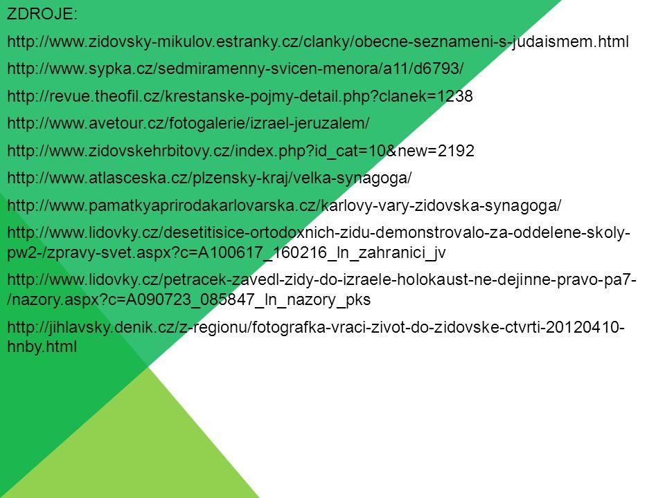 ZDROJE: http://www.zidovsky-mikulov.estranky.cz/clanky/obecne-seznameni-s-judaismem.html. http://www.sypka.cz/sedmiramenny-svicen-menora/a11/d6793/