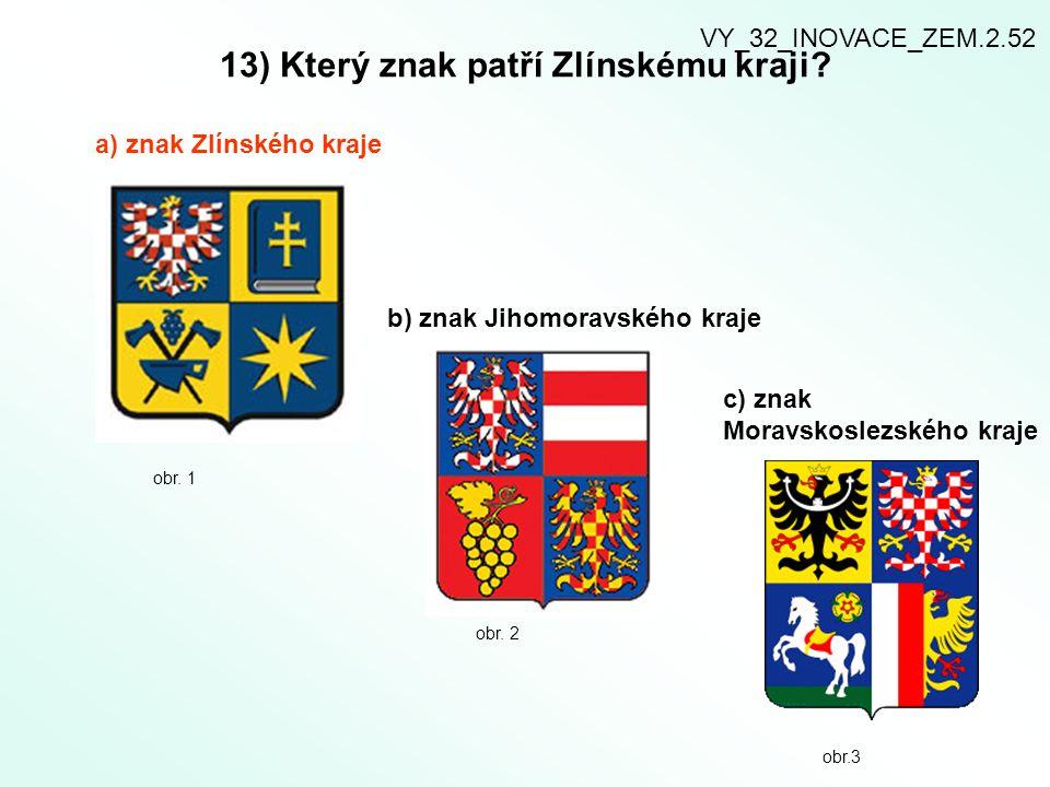 13) Který znak patří Zlínskému kraji