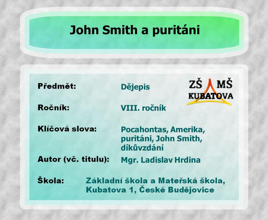 John Smith a puritáni Dějepis VIII. ročník