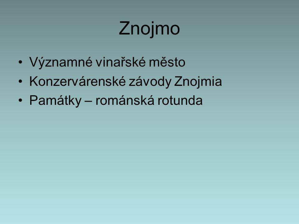 Znojmo Významné vinařské město Konzervárenské závody Znojmia