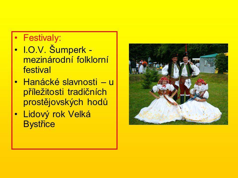 Festivaly: I.O.V. Šumperk - mezinárodní folklorní festival. Hanácké slavnosti – u příležitosti tradičních prostějovských hodů.