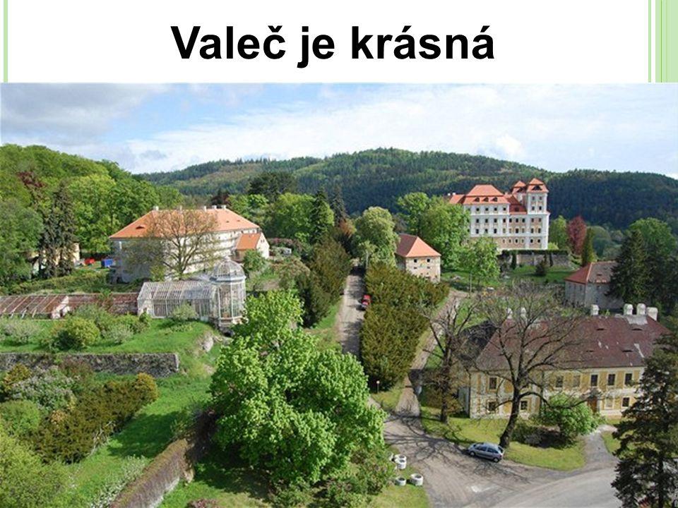 Valeč je krásná H valeč je krásná, památkové zóny, jenom 250 (350) obyvatel, prostor k dosídlení