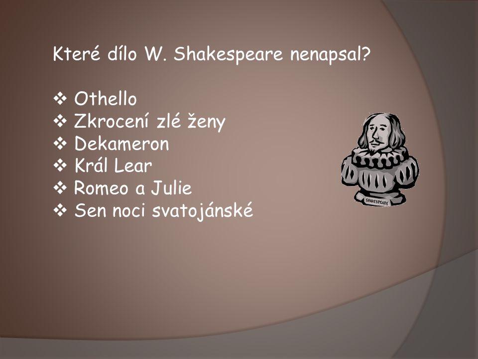 Které dílo W. Shakespeare nenapsal