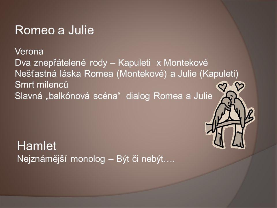 Romeo a Julie Hamlet Verona