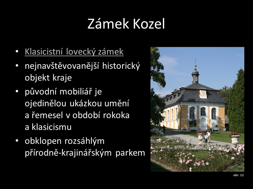 Zámek Kozel Klasicistní lovecký zámek