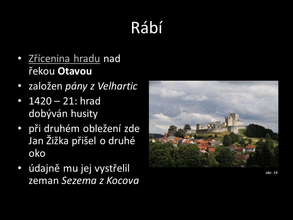 Rábí Zřícenina hradu nad řekou Otavou založen pány z Velhartic