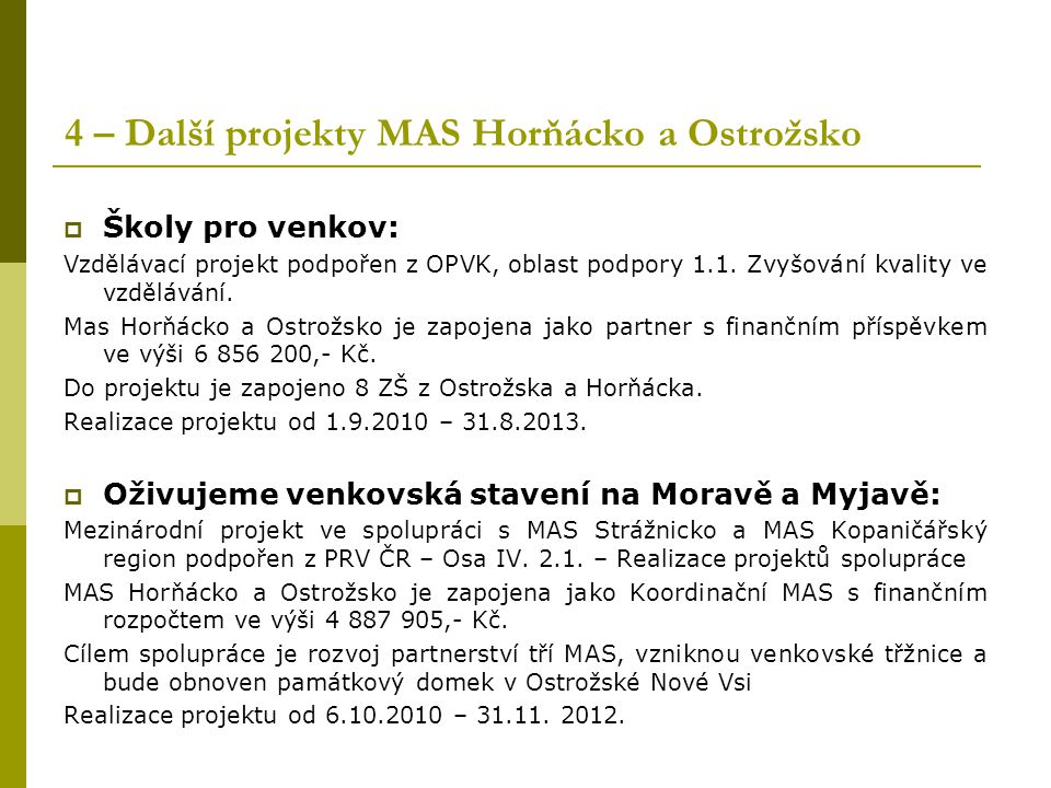 4 – Další projekty MAS Horňácko a Ostrožsko