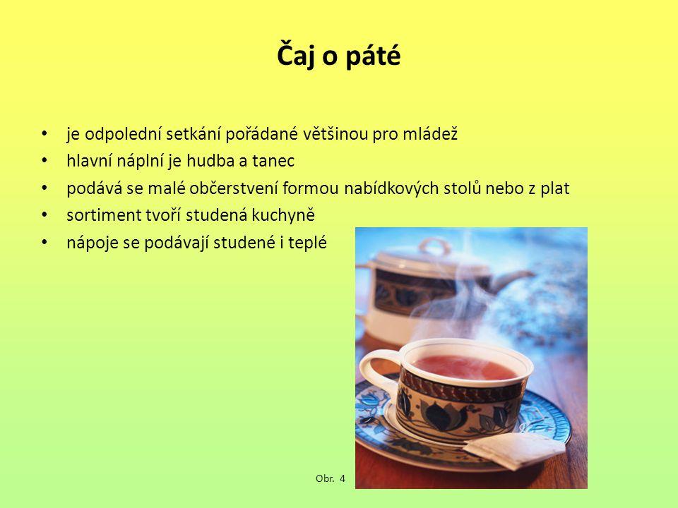 Čaj o páté je odpolední setkání pořádané většinou pro mládež