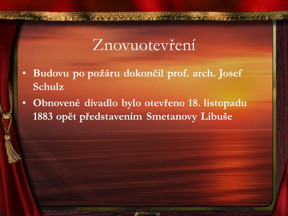 Znovuotevření Budovu po požáru dokončil prof. arch. Josef Schulz