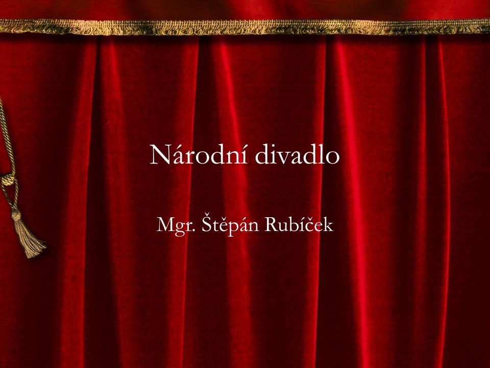 Národní divadlo Mgr. Štěpán Rubíček
