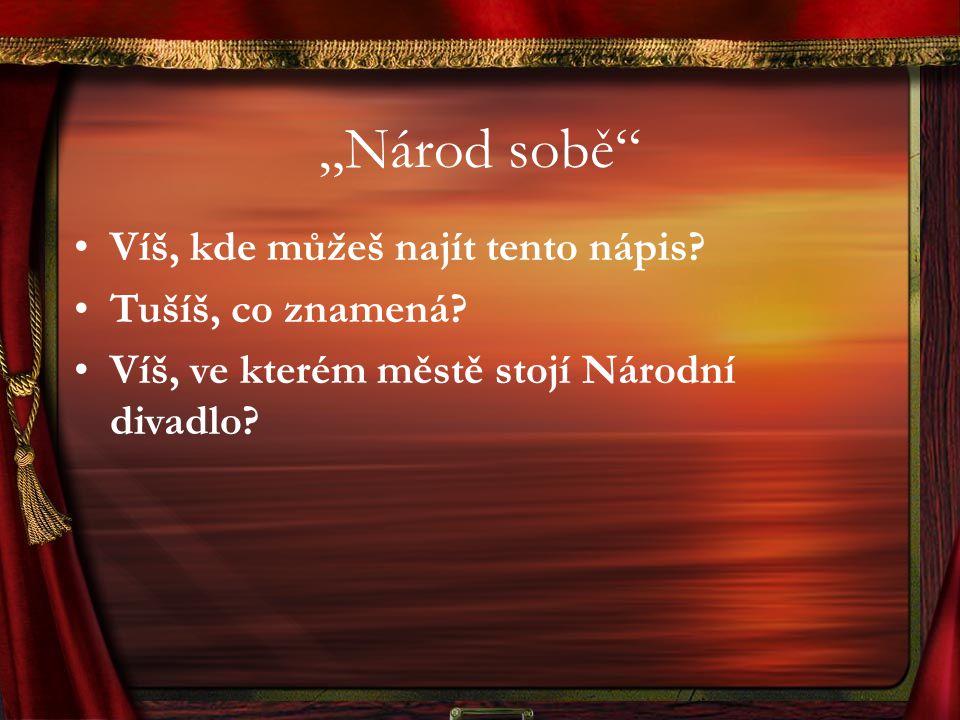 """""""Národ sobě Víš, kde můžeš najít tento nápis Tušíš, co znamená"""