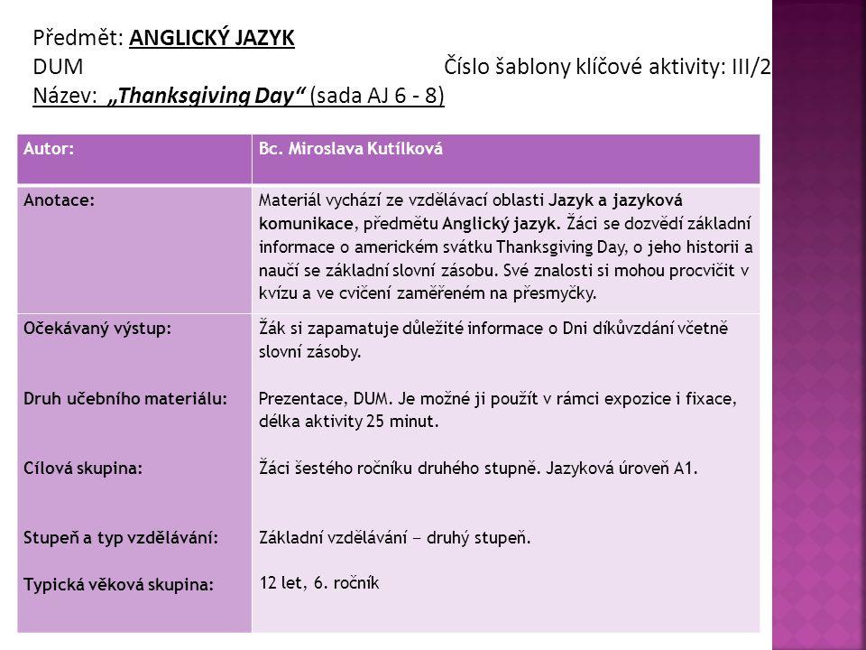 Předmět: ANGLICKÝ JAZYK DUM Číslo šablony klíčové aktivity: III/2