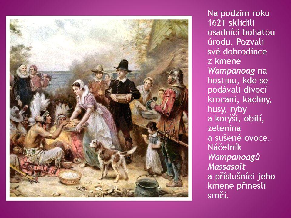 Na podzim roku 1621 sklidili osadníci bohatou úrodu