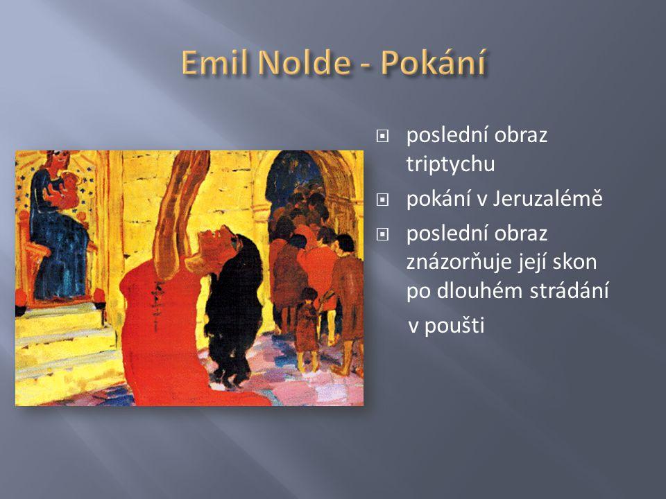Emil Nolde - Pokání poslední obraz triptychu pokání v Jeruzalémě