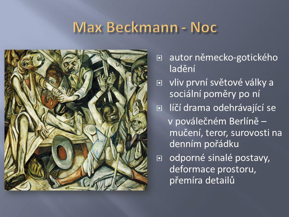 Max Beckmann - Noc autor německo-gotického ladění