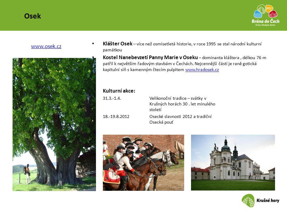 Osek Klášter Osek – více než osmisetletá historie, v roce 1995 se stal národní kulturní památkou.