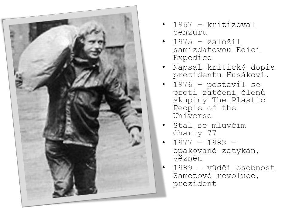 1967 – kritizoval cenzuru 1975 - založil samizdatovou Edici Expedice. Napsal kritický dopis prezidentu Husákovi.
