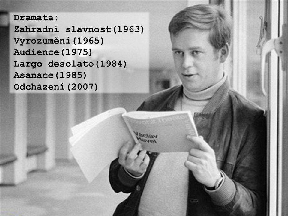 Dramata: Zahradní slavnost(1963) Vyrozumění(1965) Audience(1975) Largo desolato(1984) Asanace(1985)