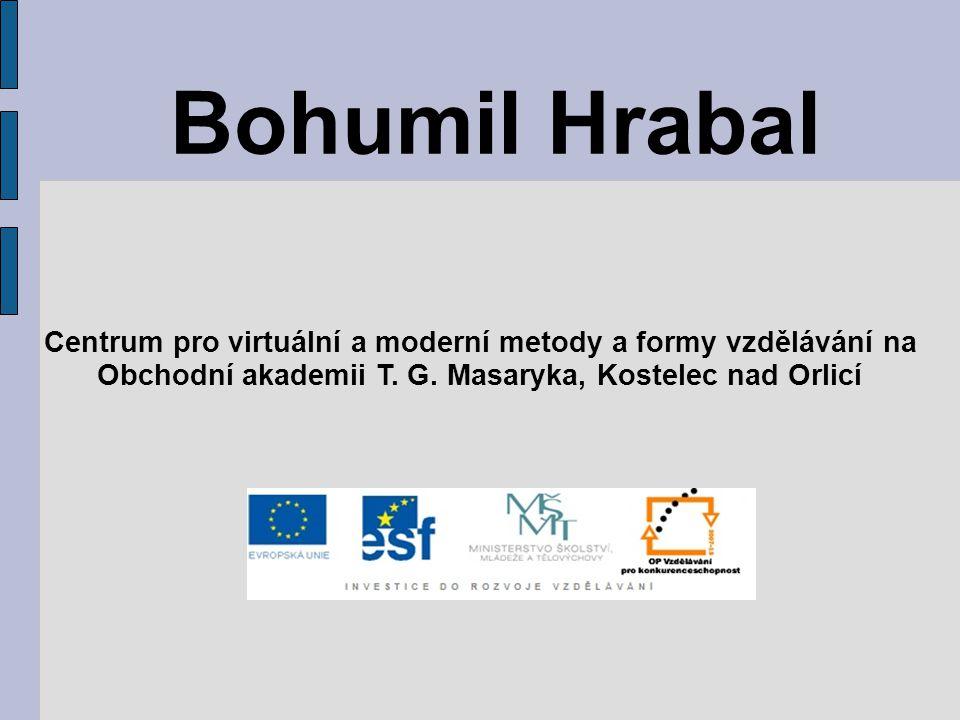 Bohumil Hrabal Centrum pro virtuální a moderní metody a formy vzdělávání na.