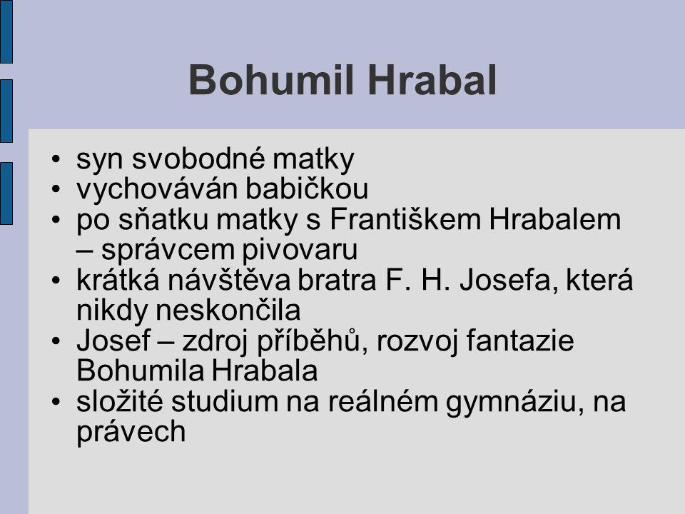 Bohumil Hrabal syn svobodné matky vychováván babičkou